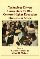 Technology Driven Curriculum for 21st Century Higher Education Students in Africa