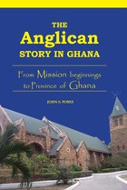 The Anglican Story in Ghana