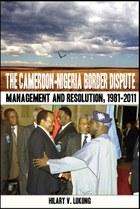The Cameroon Nigeria Border Dispute