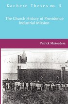 The Church History of Providence Industrial Mission