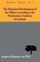 The Historical Development of the Offices according to the Presbyterian Tradition of Scotland