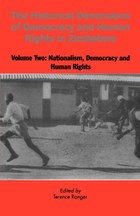 The Historical Dimensions of Democracy and Human Rights in Zimbabwe - Vol. 2