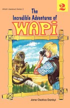 The Incredible Adventures of Wapi. Book 2