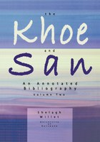 The Khoe and San. An Annotated Bibliography. Vol. 2