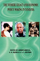The Nyerere Legacy and Economic Policy Making in Tanzania