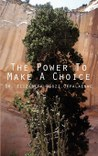 The Power To Make A Choice