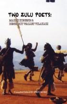 Two Zulu Poets: Mazisi Kunene and BW Vilakazi