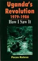 Uganda's Revolution 1979-1986. How I Saw It