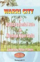 Warri City & British Colonial Rule in Western Niger Delta