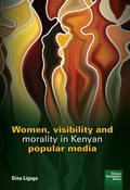 Women, visibility and morality in Kenyan popular media