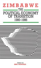 Zimbabwe. The Political Economy of Transition 1980-1986